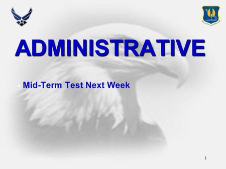 ADMINISTRATIVE  Mid-Term Test Next Week 1. 2 Samples of Behavior  List key lessons learned from Operation PROVIDE COMFORT/NORTHERN WATCH, Operation.