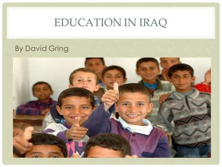 EDUCATION IN IRAQ By David Gring. EDUCATION PRIOR TO WAR  Prior to the mid-1980s, education in Iraq was considered of the best in the Middle East and.