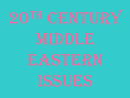 20 th Century middle Eastern Issues. Iranian Revolution.
