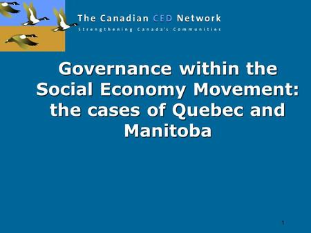 Governance within the Social Economy Movement: the cases of Quebec and Manitoba 1.