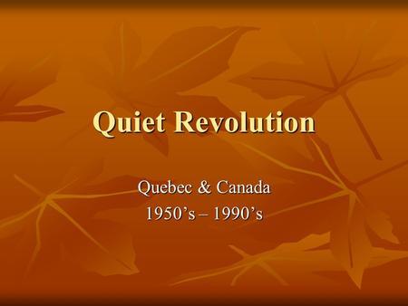 an analysis of quebecs quiet revolution
