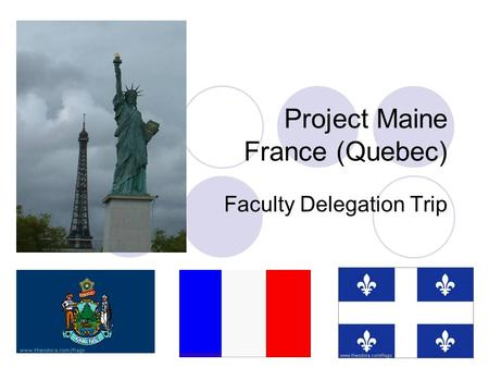 Project Maine France (Quebec) Faculty Delegation Trip.