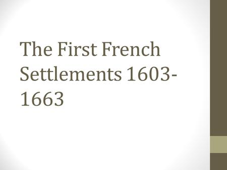 The First French Settlements