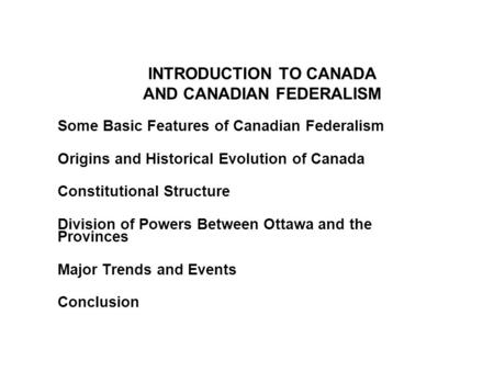 the role of constitutional politics to canadian federalism Interpretation of the canadian constitution judges will be  moment, the federal  government appears to be in an ascendant role because of developments in.