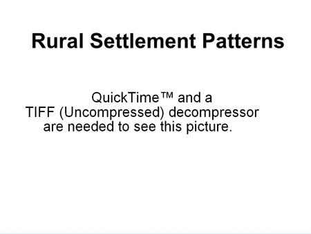 Rural Settlement Patterns. Distribution Patterns There are three main distribution patterns: Dispersed - (spread out) patterns that are found in areas.