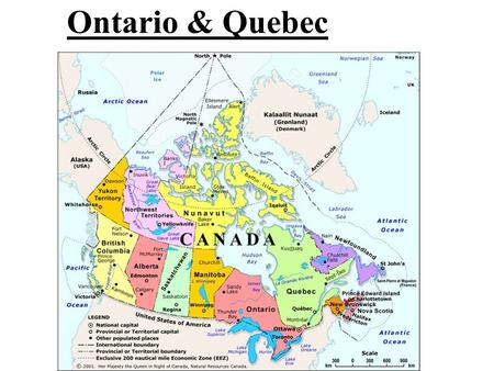 Ontario & Quebec. Canada's Core So. Quebec & So. Ontario ____ of Can. Pop. Climate Access Close to…