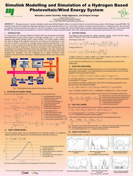 I R H Simulink Modelling and Simulation of a Hydrogen Based Photovoltaic/Wind Energy System Mamadou Lamine Doumbia, Kodjo Agbossou, and Évelyne Granger.