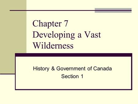Chapter 7 Developing a Vast Wilderness