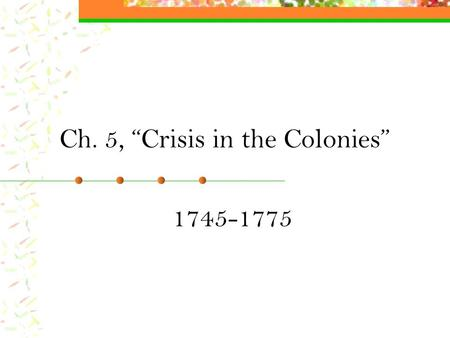 "Ch. 5, ""Crisis in the Colonies"""