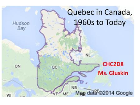 Quebec in Canada, 1960s to Today