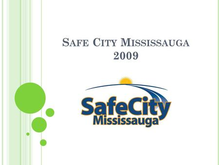 S AFE C ITY M ISSISSAUGA 2009. C RIME SEVERITY INDEX  New method of quantifying crime  Attaches higher weights to major crimes and lower weights to.