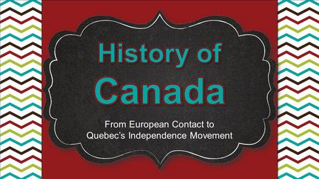 Canada History of From European Contact to