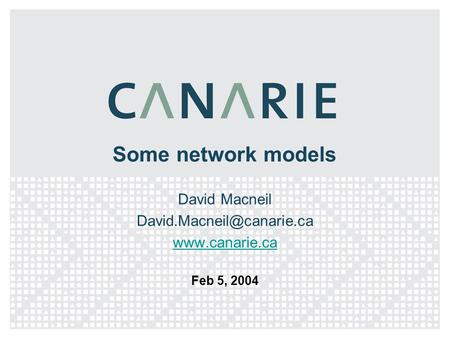 Some network models David Macneil  Feb 5, 2004.