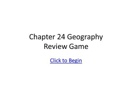 Chapter 24 Geography Review Game Click to Begin 1450- 1750 Global Interactions- The Age of Exploration Hispaniola Tenochtitlan (Aztec) New Guinea Easter.