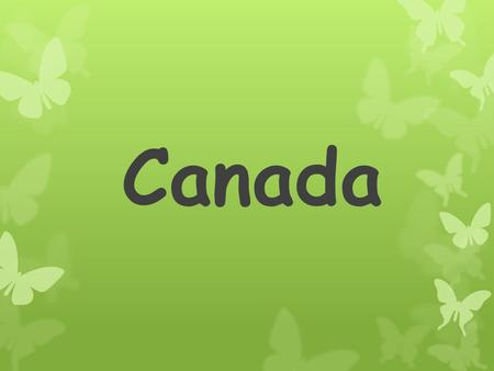Canada. The most important information.  Canada is a North American country located in the northern part of the continent.  The capital of Canada is.