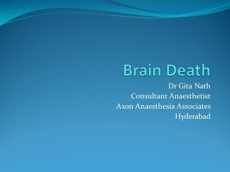 Dr Gita Nath Consultant Anaesthetist Axon Anaesthesia Associates Hyderabad.