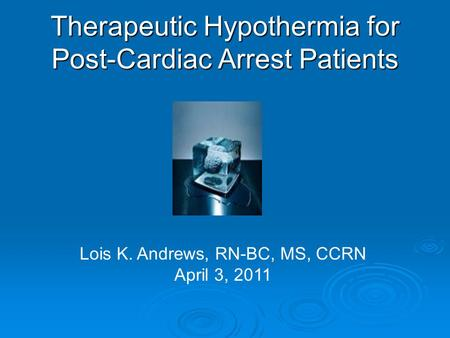 Therapeutic Hypothermia for Post-Cardiac Arrest Patients