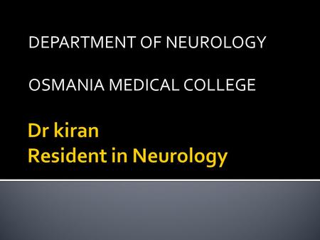 DEPARTMENT OF NEUROLOGY OSMANIA MEDICAL COLLEGE. American Academy of Neurology Guideline Update 2010.