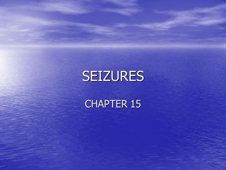 SEIZURES CHAPTER 15. A SEIZURE IS THE RESULT OF AN ABNORMAL STIMULATION OF THE BRAIN'S CELLS.