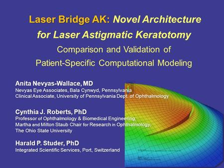 Laser Bridge AK: Laser Bridge AK: Novel Architecture for Laser Astigmatic Keratotomy Comparison and Validation of Patient-Specific Computational Modeling.