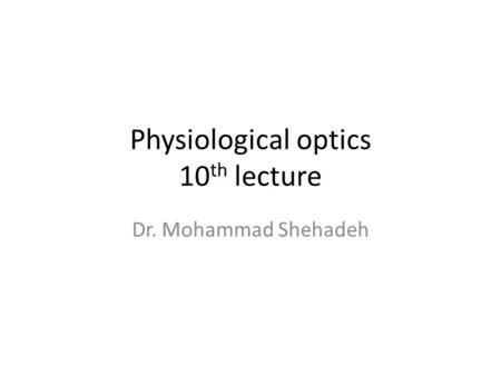 Physiological optics 10th lecture