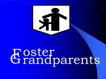 G randparents F oster Welcome friends, family, and neighbors to our home on the web. The reason we have created this page is so that you, the community,