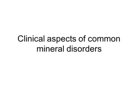Clinical aspects of common mineral disorders. hypocalcemia Normal [Ca2+] total = 8.5-10.5 mg/dl (2.12-2.62 mmol/L) Normal [Ca2+] ion = 4.65-5.25 mg/dL.