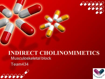 What students should know:  Classification of indirect acting cholinomimetics  Mechanism of action, kinetics, dynamics and uses of anticholinesterases.