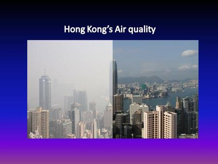 Causes More than 50% of Hong Kong's air pollution comes from coal fired power plants, old diesel trucks and ships. There are plans of building a new bridge.