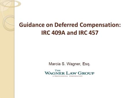 Guidance on Deferred Compensation: IRC 409A and IRC 457