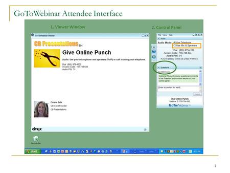 1 GoToWebinar Attendee Interface 1. Viewer Window 2. Control Panel.