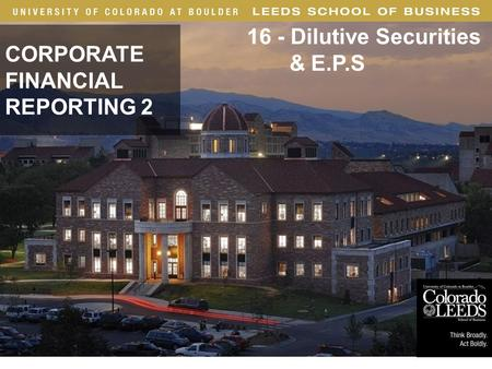 · 1 CORPORATE FINANCIAL REPORTING 2 16 - Dilutive Securities & E.P.S Dilutive Securities and EPS.