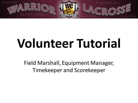 Volunteer Tutorial Field Marshall, Equipment Manager, Timekeeper and Scorekeeper.