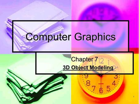 1 Computer Graphics Chapter 7 3D Object Modeling.