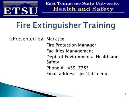  Presented by: Mark Jee Fire Protection Manager Facilities Management Dept. of Environmental Health and Safety Phone #: 439-7785  address:
