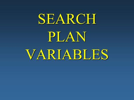 SEARCH PLAN VARIABLES CG Addendum Section H.5.