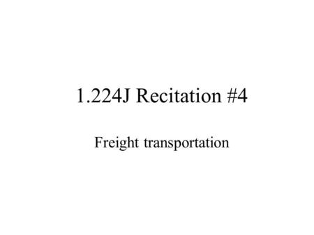 1.224J Recitation #4 Freight transportation. Topics Homework questions Home Depot MVRP: Multi vehicle routing problem – Applications – Formulation – Heuristics.