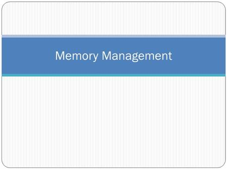 Memory Management. History Run-time management of dynamic memory is a necessary activity for modern programming languages Lisp of the 1960's was one of.