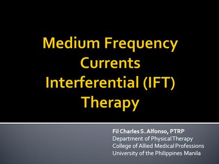 Medium Frequency Currents Interferential (IFT) Therapy