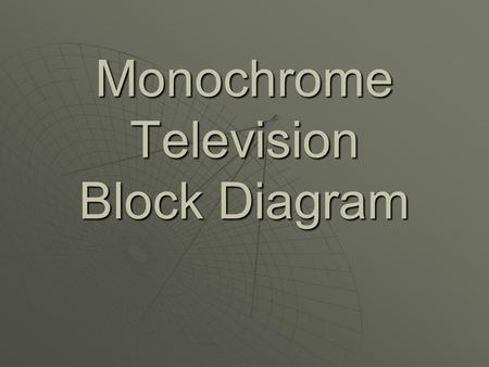 Monochrome Television Block Diagram