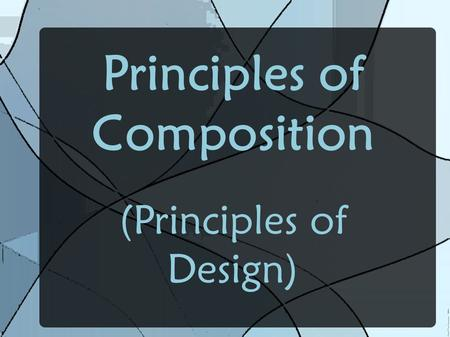 Principles of Composition (Principles of Design).