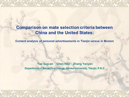 Comparison on mate selection criteria between China and the United States: Content analysis of personal advertisements in Tianjin versus in Boston Yue.