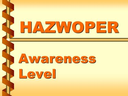 HAZWOPER Awareness Level. Responsibilities v First responders must be able to recognize a hazardous substance release 1a.