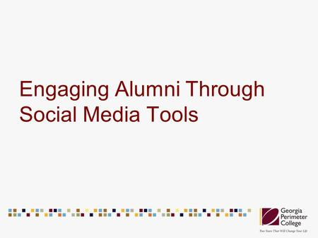 Engaging Alumni Through Social Media Tools. Agenda Social Media Statistics Community College Environment Campaigns Content Management Conclusion.
