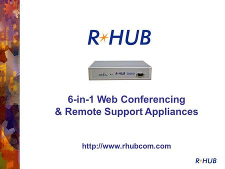 6-in-1 Web Conferencing & Remote Support Appliances