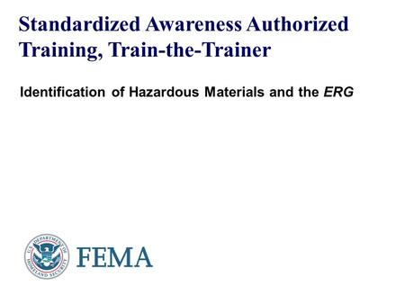 Objectives Define terms associated with HAZMAT/CBRNE incidents pertaining to awareness level personnel/responders. Identify the nine United Nations (UN)/Department.