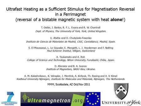 Ultrafast Heating as a Sufficient Stimulus for Magnetisation Reversal in a Ferrimagnet (reversal of a bistable magnetic system with heat alone!) MMM, Scottsdale,