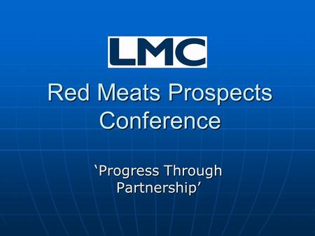 Red Meats Prospects Conference 'Progress Through Partnership'