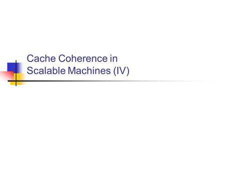 Cache Coherence in Scalable Machines (IV). 99-6-72 Dealing with Correctness Issues Serialization of operations Deadlock Livelock Starvation.