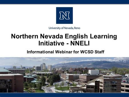 Northern Nevada English Learning Initiative - NNELI Informational Webinar for WCSD Staff.